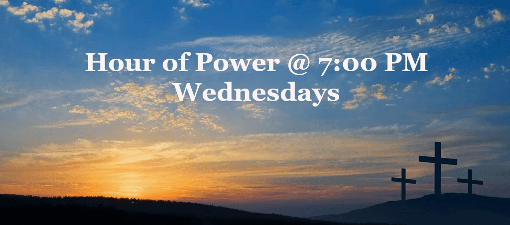 Hour of Power – Wed @ 7:00pm